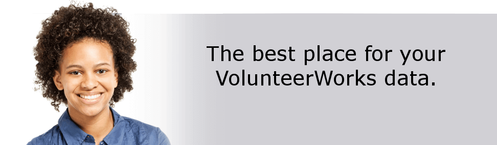 The best place for your VolunteerWorks data