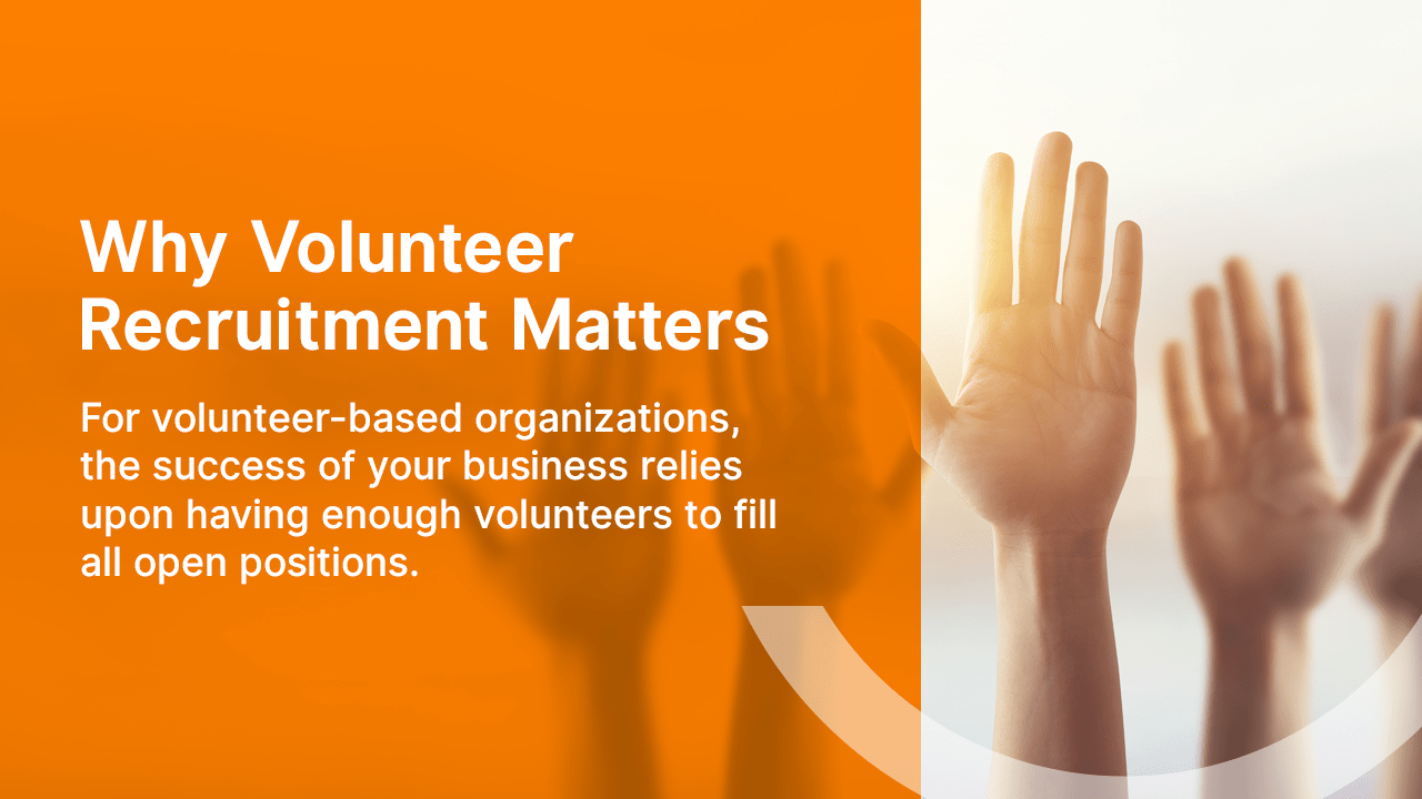 Why Volunteer Recruitment Matters