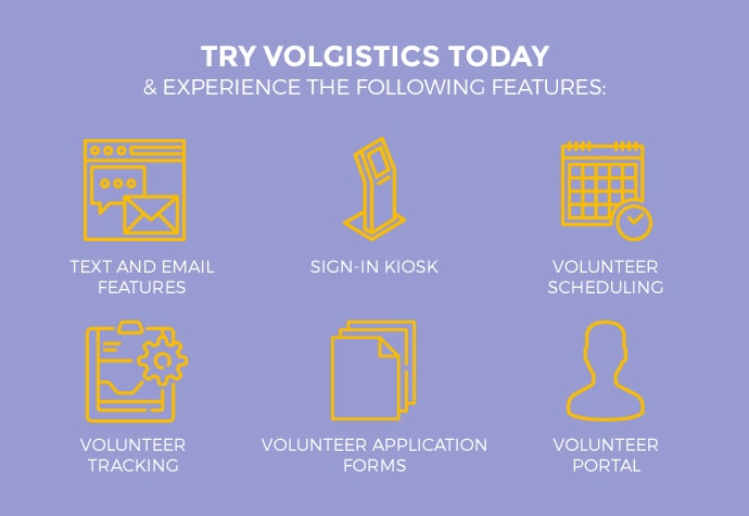 Try Volgistics Today
