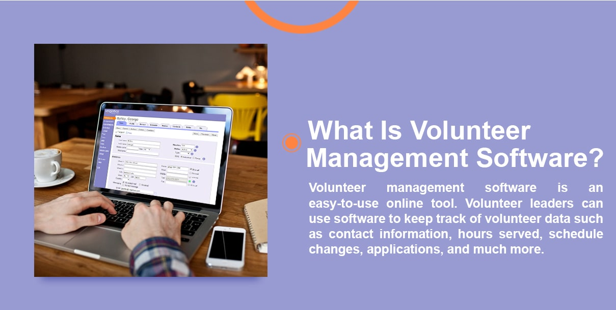What is volunteer management software? Volunteer management software is an easy-to-use online tool. Volunteer leaders can use software to keep track of volunteer data such as contact information, hours served, schedule changes, applications, and much more.