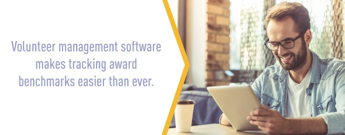 Volunteer management software makes tracking award benchmarks easier than ever.