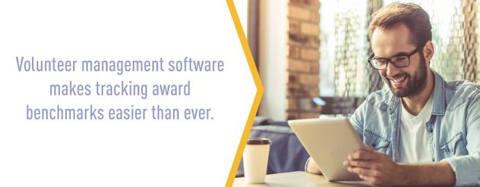 Volunteer management software makes tracking award benchmarks easier than ever.