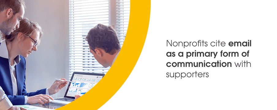 Nonprofits cite email as a primary form of communication with supporters.
