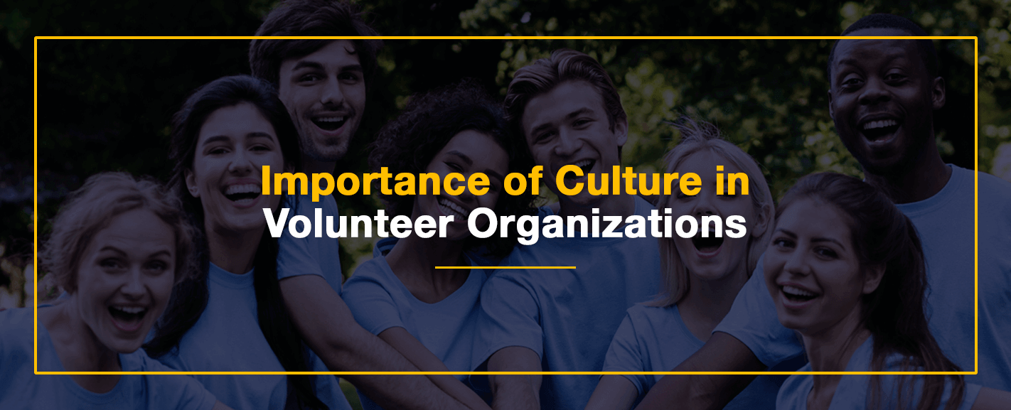 Importance of Culture in Volunteer Organizations