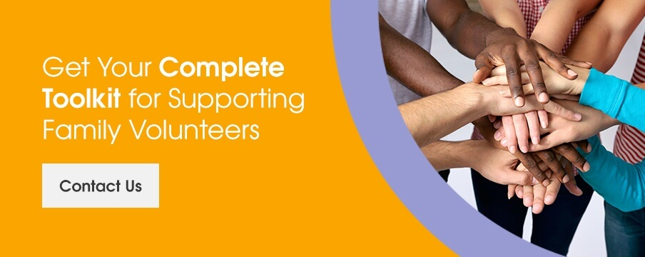 Get your complete toolkit for supporting family volunteers