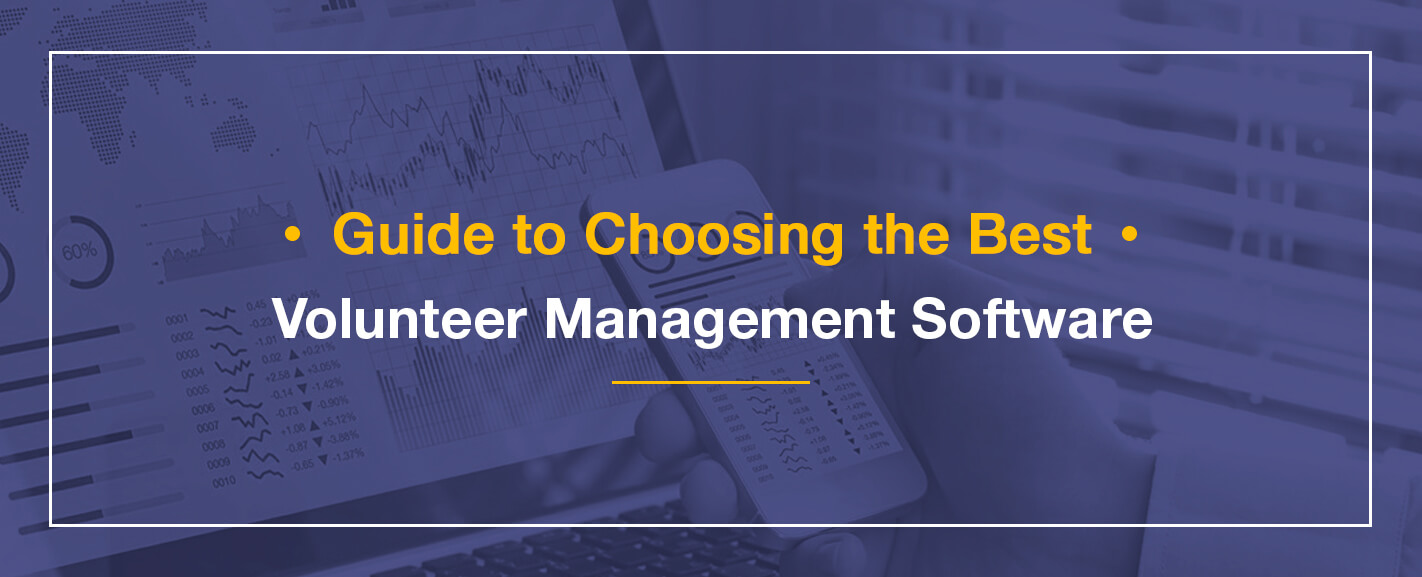 Guide to Choosing the Best Volunteer Management Software