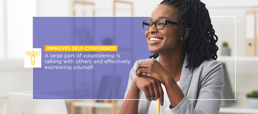 A large part of volunteering is talking with others and effectively expressing yourself.