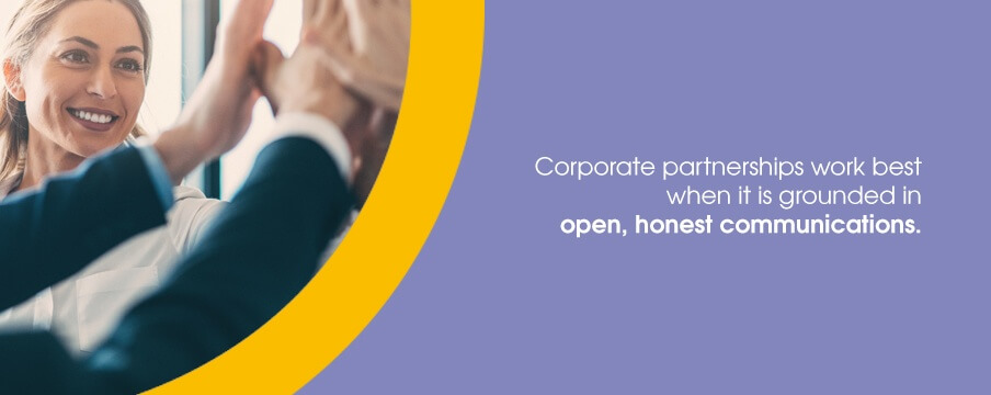 Corporate partnerships work best when it is grounded in open, honest communications.