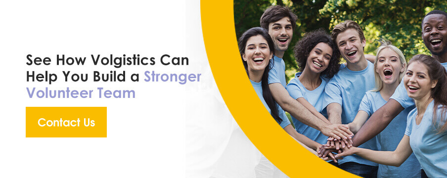 See How Volgistics Can Help You Build a Stronger Volunteer Team