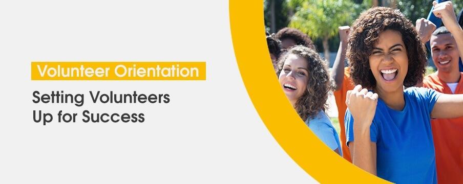 Volunteer Orientation: Setting Volunteers Up for Success