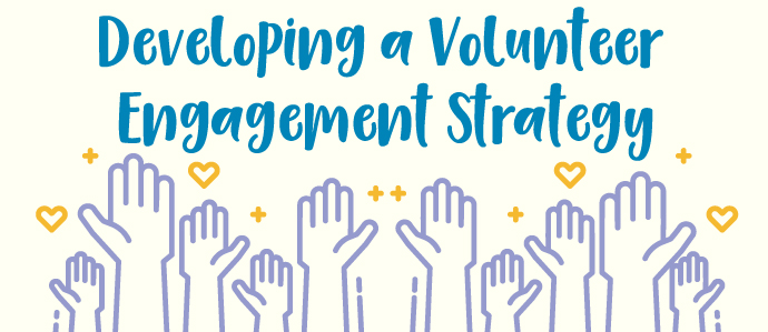 Developing a volunteer engagement strategy
