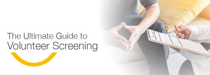 The Ultimate Guide to Volunteer Screening