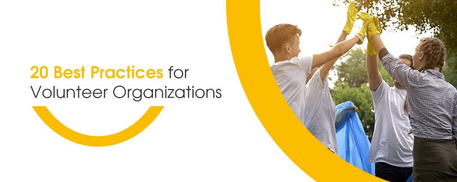 20 Best Practices for Volunteer Organizations