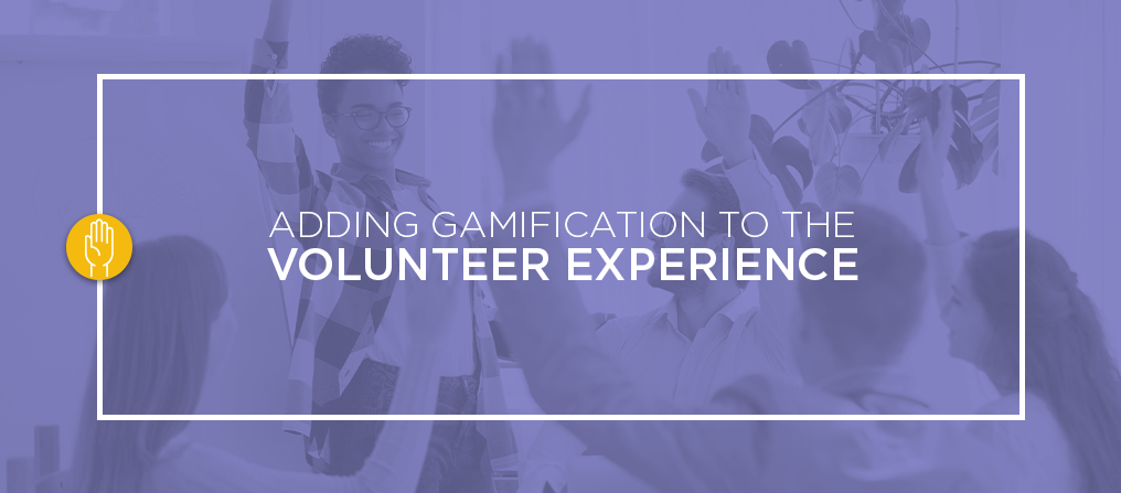 Adding Gamification to the Volunteer Experience
