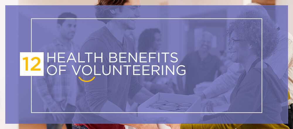 12 Health Benefits of Volunteering