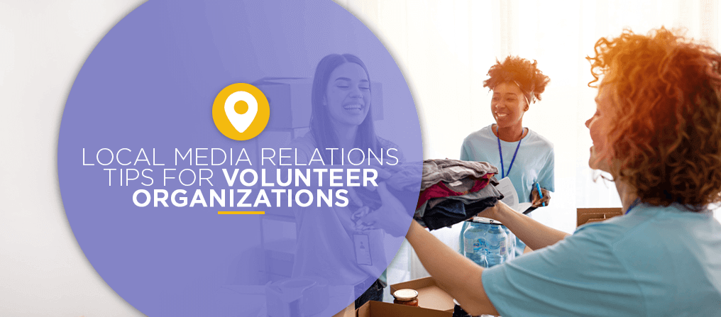 Local Media Relations Tips for Volunteer Organizations