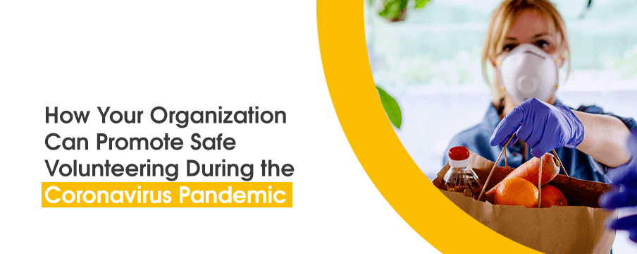 How Your Organization Can Promote Safe Volunteering During the Pandemic
