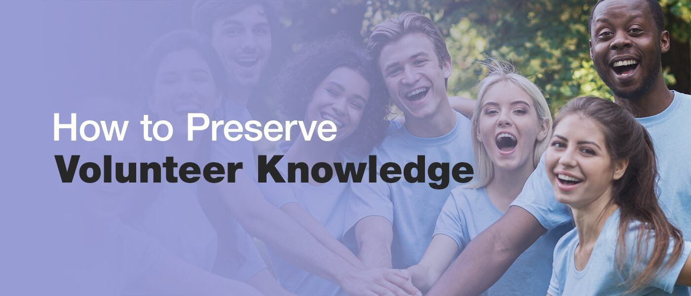 How to Preserve Volunteer Knowledge