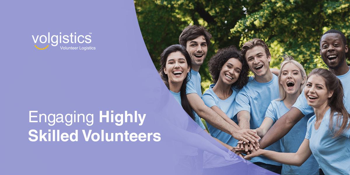 Engaging Highly Skilled Volunteers
