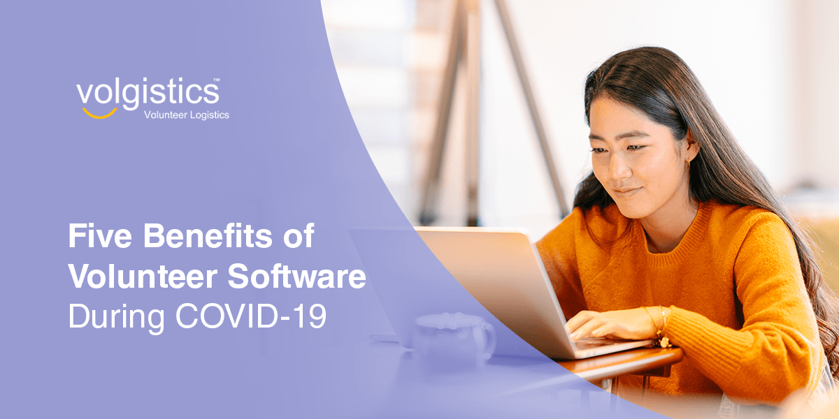 Five Benefits of Volunteer Software During COVID-19