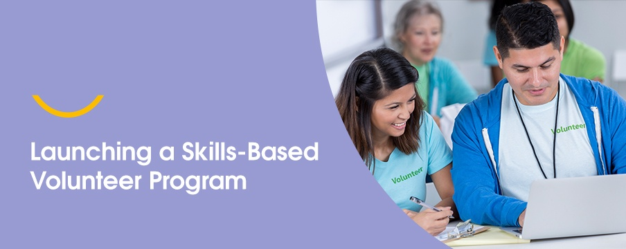 Launching a Skills-Based Volunteer Program