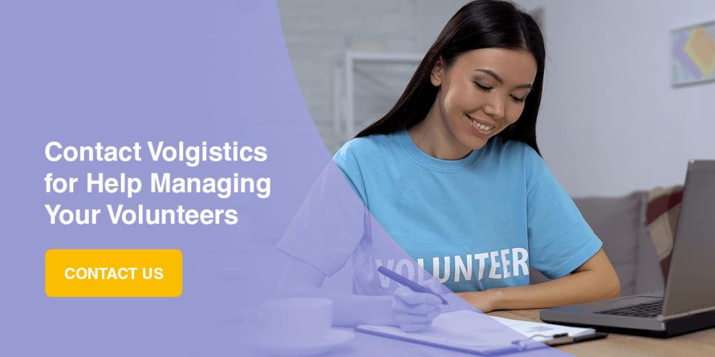 Contact Volgistics for Help Managing Your Volunteers