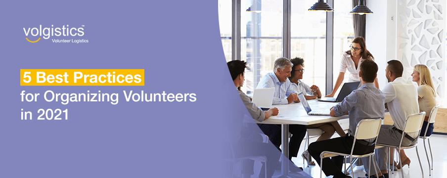 5-Best-Practices-for-Organizing-Volunteers-in-2021