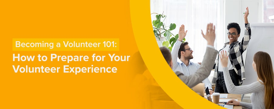 How to Prepare for Your Volunteer Experience