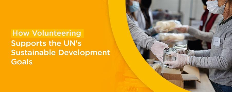 How Volunteering Supports the UN's Sustainable Development Goals