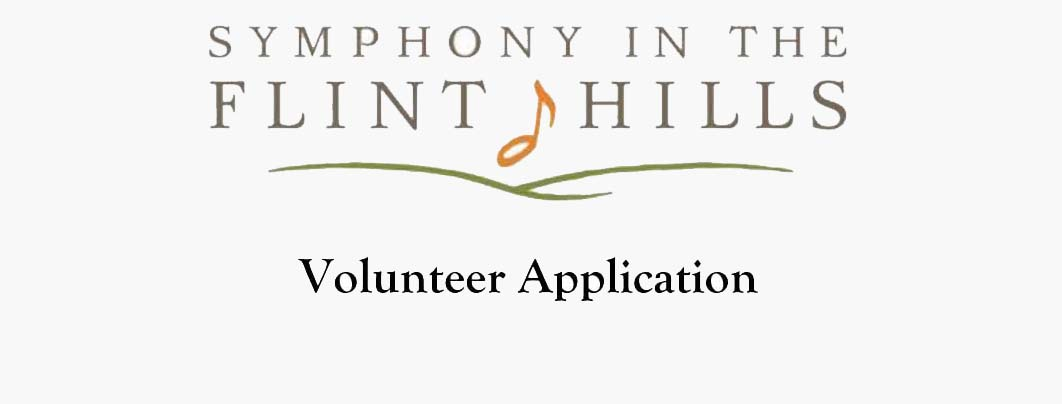 Symphony in the Flint Hills, Inc. 2021 Symphony in the Flint Hills Volunteer Application   Morris County North Lakeview Pasture